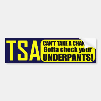 TSA: Gotta check your Underpants Bumper Sticker