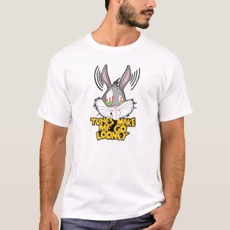 Tunes Make Me Go Looney T-Shirt