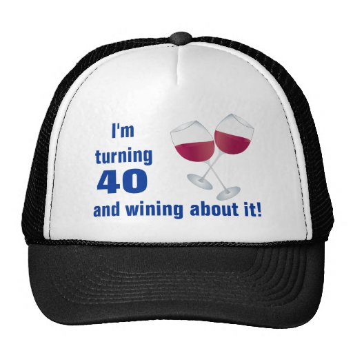 Turning 40 with Wine Glasses Hat