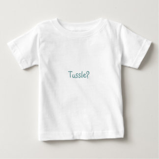 Tussle? Baby T-Shirt