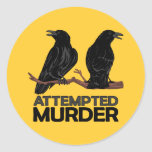 Two Crows = Attempted Murder Round Stickers