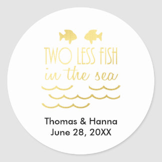 Two Less Fish in the Sea Wedding Classic Round Sticker
