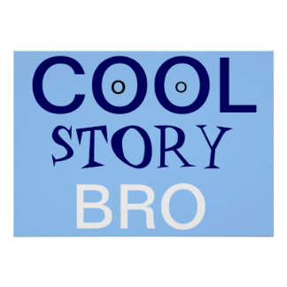 Typeface Cool Story Bro Poster