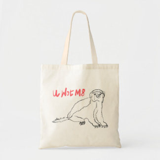 U Wot M8 Honey Badger Funny Animal Slogan Design Tote Bag