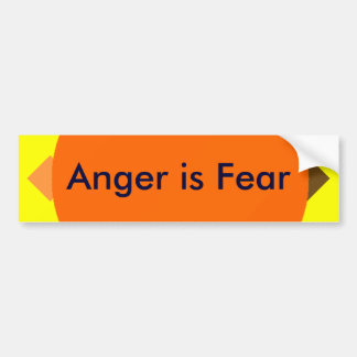 !   UCreate Anger is Fear Car Bumper Sticker