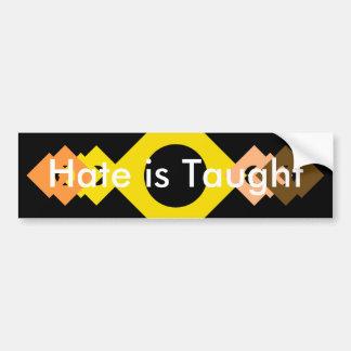 !   UCreate Hate is Taught Car Bumper Sticker