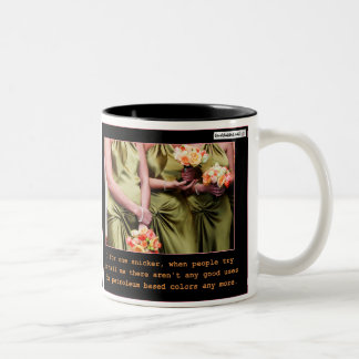 Ugly Bridesmaids Two-Tone Mug