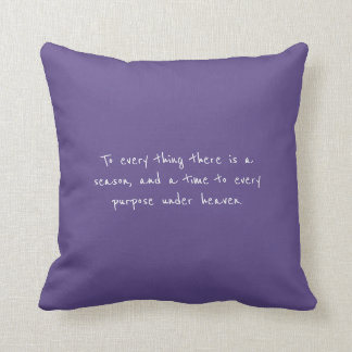 Ultra Violet To Every Season Ecclesiastes 3:1-8 Cushion