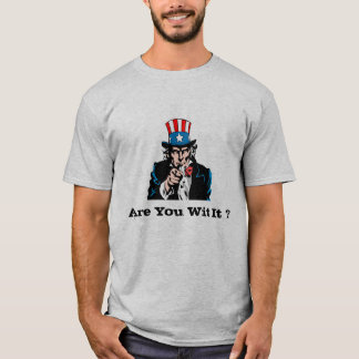 Uncle Sam Are You Wit It ? T-Shirt