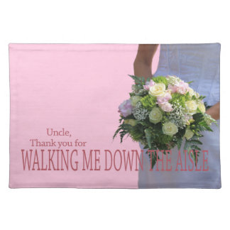 Uncle    Thanks for Walking me down Aisle Placemat