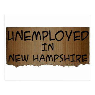 UNEMPLOYED IN NEW HAMPSHIRE POSTCARD