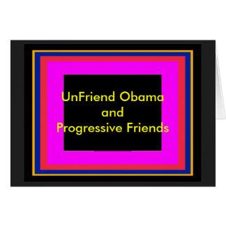 UnFriend Obama and  Progressive Friends Greeting Card