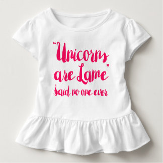 Unicorns Are Lame Said No One Ever Toddler T-Shirt