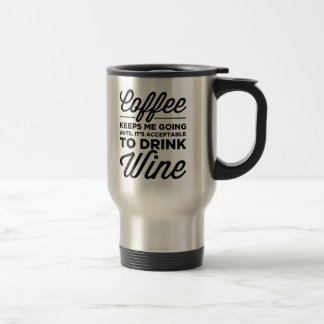 Until It's Acceptable To Drink Wine Travel Mug