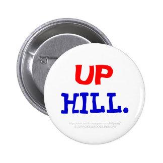 UP HILL. PINBACK BUTTON