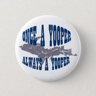 UP Michigan Always Yooper Button