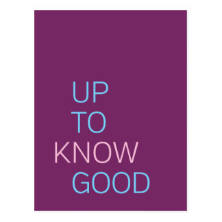 Up To Know Good Postcard