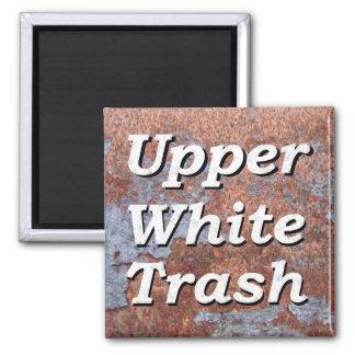 Upper White Trash Rusty Magnet