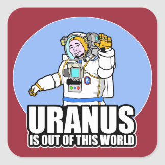 Uranus is Out of This World Square Sticker