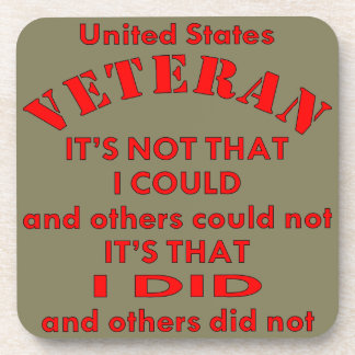 US Veteran I Did Because Others Did Not Coaster