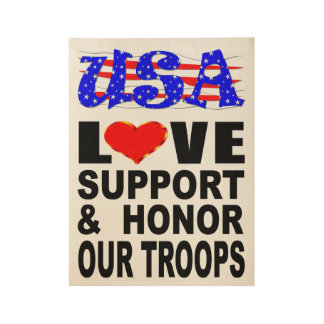 USA Love Support And Honor Our Troops Wood Poster