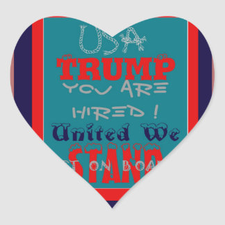 USA Trump You Are Hired! United We Stand Get On! Heart Sticker