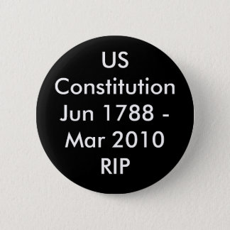 USConstitutionJun 1788 - Mar 2010RIP 6 Cm Round Badge