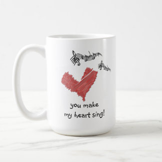 Valentine Mug, You make my heart sing! Coffee Mug