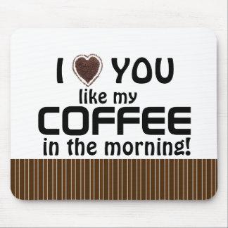 Valentine's Day love you like Coffee Mousepad