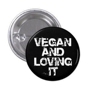 Vegan and Loving It Button