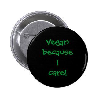 Vegan because I care! 6 Cm Round Badge
