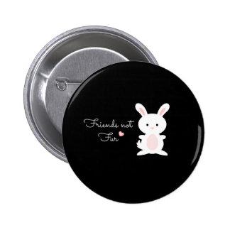 "Vegan Bunny ""Friends Not Fur"" Pin"