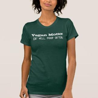 Vegan Motto: Eat well, poop often. T-Shirt