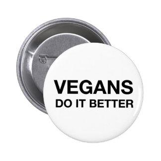 VEGANS DO IT BETTER button
