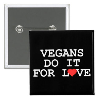 Vegans Do It For Love Button