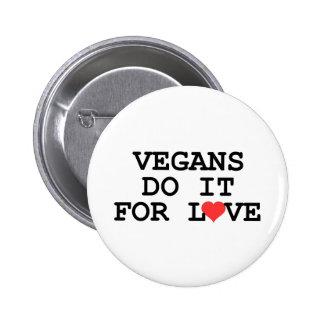 Vegans Do It For Love Vegan Button