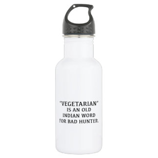 Vegetarian Is An Old Indian Word For Bad Hunter 532 Ml Water Bottle