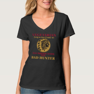 Vegetarian Old Indian Word for Bad Hunter T-shirts