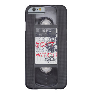 """VHS """"Don' T watch! """" Barely There iPhone 6 Case"""