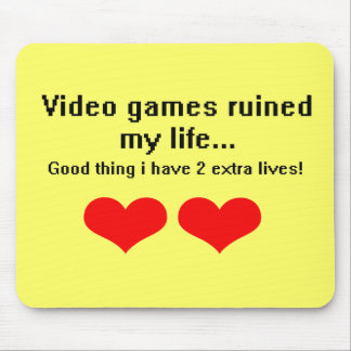 Video Games ruined my life... Mousepads