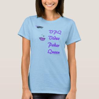 Video Poker Queen : VPQ T-Shirt