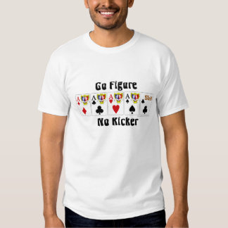 Video poker Shirts: Go figure no Kicker Shirt