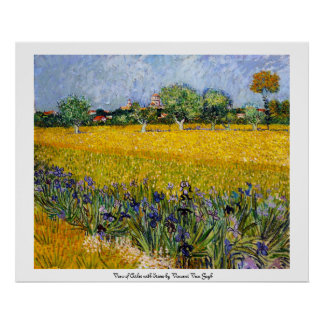 View of Arles with Irises Vincent van Gogh paint Poster
