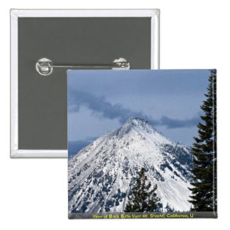 View of Black Butte from Mt. Shasta, California, U Pinback Buttons
