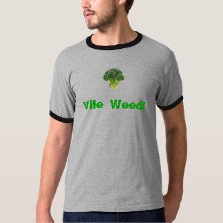 Vile Weed! T-Shirt