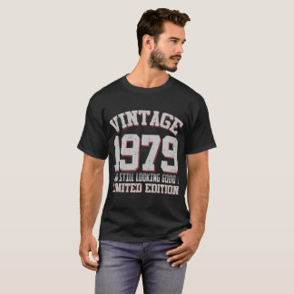 VINTAGE 1979 AND STILL LOOKING GOOD T-Shirt