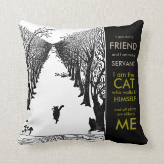 Vintage Cat Who Walks by Himself Quote Art Cushion