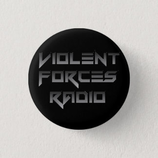 Violent Forces Radio 3 Cm Round Badge