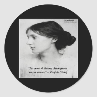 Virginia Woolf Anonymous Was A Woman Quote Round Sticker