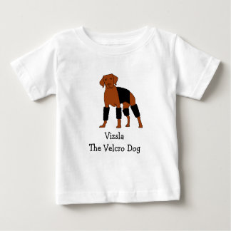 Vizsla The Velcro Dog Baby T-Shirt